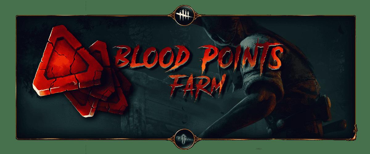 Blood Points Farm Dead by Daylight