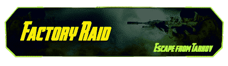 Tarkov Raid - Factory Carry