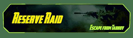 Tarkov Raid - Reserve Carry