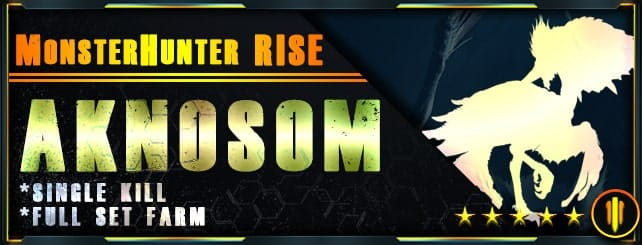 Monster Hunter Rise - Per Kill & Full set farm Aknosom-min