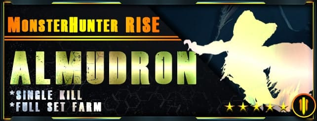 Monster Hunter Rise - Per Kill & Full set farm Almudron-min