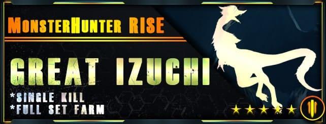 Monster Hunter Rise - Per Kill & Full set farm Great Izuchi-min