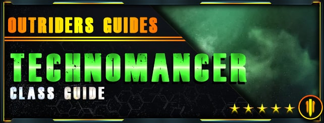 Outriders Guides - Technomancer