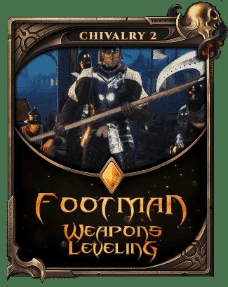 Chivalry 2 Footman Weapons Leveling-min