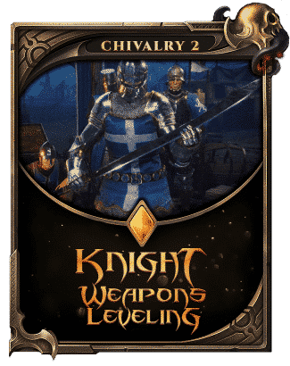 Chivalry 2 Kinght Weapons Leveling-min