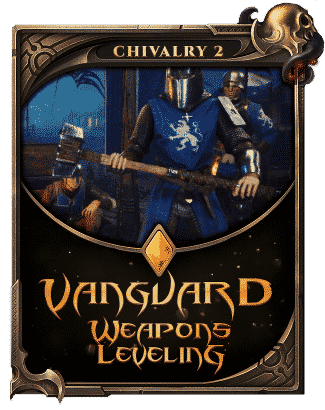 Chivalry 2 Vanguard Weapons Leveling-min